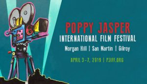 Poppy Jasper International Film Festival @ Gilroy, CA and Morgan Hill, CA