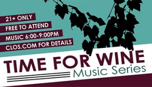 Time for Wine Music Series @ Clos LaChance