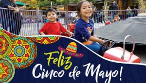 Cinco De Mayo Celebration @ Gilroy Gardens Family Theme Park