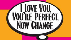 I Love You, You're Perfect, Now Change @ Pintello Comedy Theater