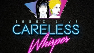 Careless Whisper 80's Tribute Band @ The District Theater